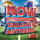 【輸入盤】Now That's What I Call Tailgate Anthems