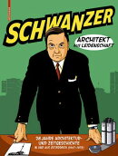 Schwanzer - Architekt Aus Leidenschaft: Drei Jahrzehnte Architektur- Und Zeitgeschichte