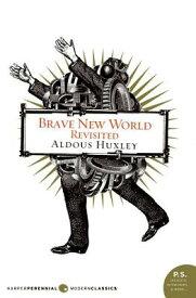 Brave New World Revisited BRAVE NEW WORLD REVISITED (P.S.) [ Aldous Huxley ]