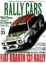 RALLY CARS(Vol.23) FIAT ABARTH 131 RALLY トリノから来たも (SAN-EI MOOK)