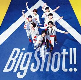 Big Shot!! (通常盤) [ ジャニーズWEST ]