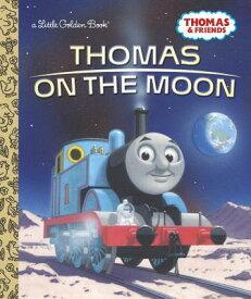 Thomas on the Moon (Thomas & Friends) THOMAS ON THE MOON (Little Golden Book) [ Golden Books ]