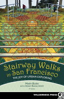 Stairway Walks in San Francisco: The Joy of Urban Exploring