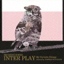 BRUSHING WORKS INTER PLAY My Favorite Swings selected by TOSHIMI WATANABE