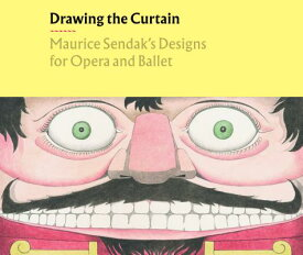 Drawing the Curtain: Maurice Sendak's Designs for Opera and Ballet DRAWING THE CURTAIN [ Rachel Federman ]