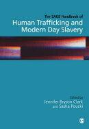 The Sage Handbook of Human Trafficking and Modern Day Slavery