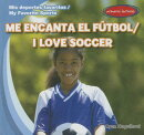 Me Encanta el Futbol/I Love Soccer