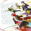 SHOW MUST GO ON!! [TVアニメ「スタミュ」第2期オープニングテーマ] (初回限定盤) [ Fourpe ]