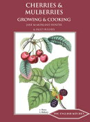 Cherries and Mulberries: Growing and Cooking