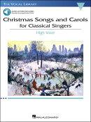 【輸入楽譜】クラシック歌手のためのクリスマス・ソングとキャロル集(高声用): オーディオ・オンライン・アクセスコ…