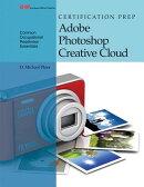 Certification Prep Adobe Photoshop Creative Cloud