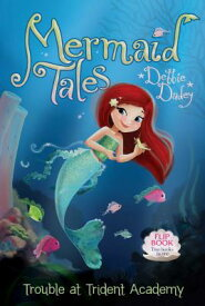 Trouble at Trident Academy/Battle of the Best Friends: Mermaid Tales Flip Book #1-2 MERMAID TALES # TROUBLE AT T (Mermaid Tales) [ Debbie Dadey ]