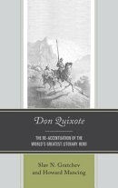 Don Quixote: The Re-Accentuation of the World's Greatest Literary Hero