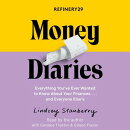 Refinery29 Money Diaries: Everything You've Ever Wanted to Know about Your Finances... and Everyone