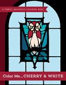 Color Me...Cherry & White: A Temple University Coloring Book