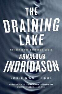 The Draining Lake: An Inspector Erlendur Novel DRAINING LAKE (Reykjavik Thriller) [ Arnaldur Indridason ]