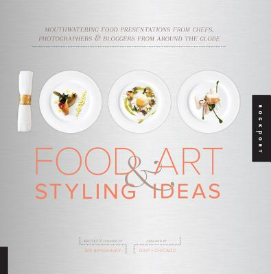 1,000 Food Art and Styling Ideas: Mouthwatering Food Presentations from Chefs, Photographers, and Bl 1000 FOOD ART & STYLING IDEAS (1,000 (Rockport)) [ Ari Bendersky ]