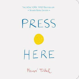 Press Here (Baby Board Book, Learning to Read Book, Toddler Board Book, Interactive Book for Kids) PR HERE (BABY BOARD BK LEARNIN [ Herve Tullet ]