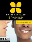 Living Language Spanish, Complete Edition: Beginner Through Advanced Course, Including 3 Coursebooks