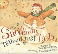 A_Snowman_Named_Just_Bob