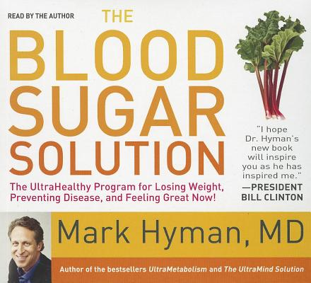 The Blood Sugar Solution: The Ultrahealthy Program for Losing Weight, Preventing Disease, and Feelin BLOOD SUGAR SOLUTION 7D (Your Coach in a Box) [ Mark Hyman ]