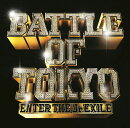 BATTLE OF TOKYO 〜ENTER THE Jr.EXILE〜 (CD+DVD)