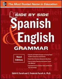 Side by Side Spanish & English Grammar SIDE BY SIDE SPANISH & ENGLISH [ Edith R. Farrell ]
