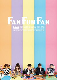 AAA FAN MEETING ARENA TOUR 2019 〜FAN FUN FAN〜(スマプラ対応) [ AAA ]