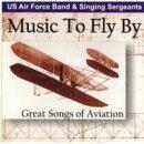 【輸入盤】Music To Fly By: Great Songs Of Aviation