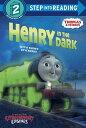 Henry in the Dark (Thomas & Friends) HENRY IN THE DARK (THOMAS & FR (Step Into Reading) [ Random House ]