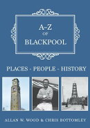 A-Z of Blackpool: Places-People-History