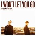 I WON'T LET YOU GO (初回限定盤B CD+DVD) (JB & ヨンジェ ユニット盤) [ GOT7 ]