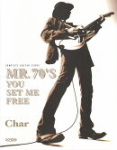 Char/MR.70'S YOU SET ME FREE