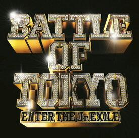 BATTLE OF TOKYO 〜ENTER THE Jr.EXILE〜 (CD ONLY) [ GENERATIONS,THE RAMPAGE,FANTASTICS,BALLISTIK BOYZ from EXILE TRIBE ]