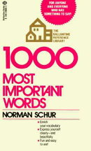 1000 Most Important Words: For Anyone and Everyone Who Has Something to Say