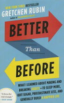 Better Than Before: What I Learned about Making and Breaking Habits--To Sleep More, Quit Sugar, Proc