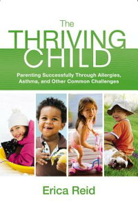 TheThrivingChild:ParentingSuccessfullyThroughAllergies,AsthmaandOtherCommonChallenges