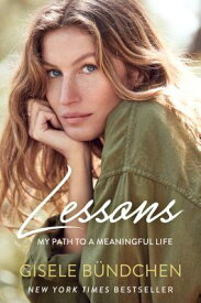 Lessons: My Path to a Meaningful Life LESSONS [ Gisele Bundchen ]