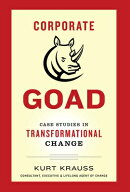 Corporate Goad: Case Studies in Transformational Change