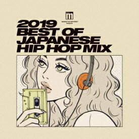 Manhattan Records presents 2019 BEST OF JAPANESE HIP HOP MIX [ (V.A.) ]