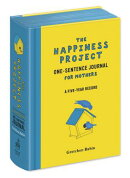 The Happiness Project One-Sentence Journal for Mothers: A Five-Year Record
