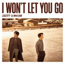 I WON'T LET YOU GO (初回限定盤D CD+DVD) (ジニョン & ユギョム ユニット盤)