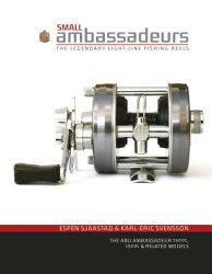 Small Ambassadeurs: The Legendary Light-Line Fishing Reels: The Abu Ambassadeur 2500c, 1500c & Relat