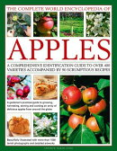 The Complete World Encyclopedia of Apples: A Comprehensive Identification Guide to Over 400 Varietie
