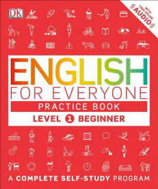 English for Everyone: Level 1: Beginner, Practice Book: A Complete Self-Study Program ENGLISH FOR EVERYONE LEVEL 1 B (English for Everyone) [ DK ]