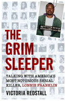 The Grim Sleeper: Talking with America's Most Notorious Serial Killer, Lonnie Franklin