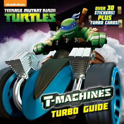 T-Machines Turbo Guide (Teenage Mutant Ninja Turtles) T-MACHINES TURBO GD (TEENAGE M (Pictureback Books) [ Random House ]