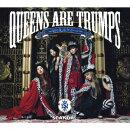 Queens are trumps -切り札はクイーンー(初回限定CD+DVD)