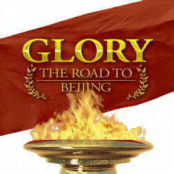 GLORY THE ROAD TO BEIJING