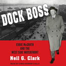 Dock Boss: Eddie McGrath and the West Side Waterfront